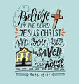 hand lettering believe in the lord jesus christ vector image vector image
