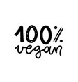 100 percent vegan - isolated hand drawn lettering vector image