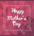 happy mothers day card abstract background vector image vector image