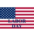 Labor Day in the US vector image vector image