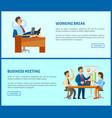 working break boss in office business meeting vector image vector image