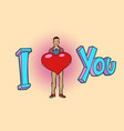 i love you young man with valentine heart vector image vector image