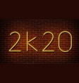 neon 2k20 new year signs isolated on brick vector image vector image