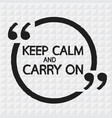 keep calm and carry on lettering design vector image