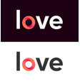 love logo lettering on white and black background vector image vector image