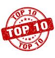 top 10 red grunge round vintage rubber stamp vector image
