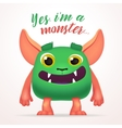Cute Cartoon Green Creature character with yes i vector image vector image
