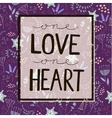 love quote lettering on floral purple vector image