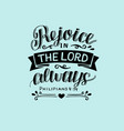 hand lettering with bible verse rejoice in the vector image vector image