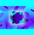 liquid shape frame fluid colorful blue and cyan vector image vector image