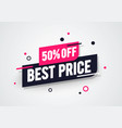 best price 50 percent off advertisement label vector image