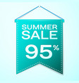 green pennant with text summer sale ninety five vector image