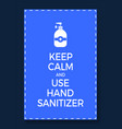 poster logo icon keep calm and use hand sanitizer vector image