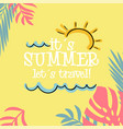 its summer lets travel jungle sun orange backgroun vector image vector image