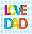 love dad big scale vector image vector image