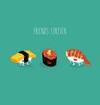 sushi omelet caviar shrimp friends forever funny vector image