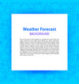 weather forecast paper template vector image