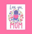 i love you mom from dinosaur childish vector image