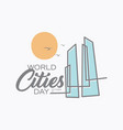 world cities day vector image vector image