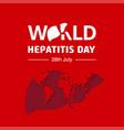 world hepatitis day design card vector image