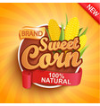 fresh and sweet corn logo label or sticker vector image