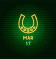horseshoe march 17 neon label vector image vector image
