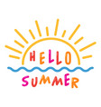 hello summer text with sun and ocean waves symbols vector image