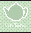 cute tea time card vector image vector image