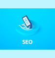 seo - search engine optimization isometric icon vector image