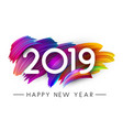 happy new year 2019 card with colorful brush vector image vector image