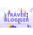 travel blogger advertising poster and happy people vector image vector image