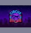 Circus neon sign big show design template logo