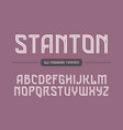 stanton decorative vintage retro typeface font vector image vector image