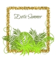 Summer Tropical Green Plants in glitter frame vector image vector image