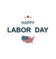 american happy labor day poster or banner happy vector image vector image