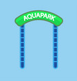aquapark entrance sign vector image vector image