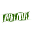 healthy life green grunge vintage stamp isolated vector image vector image