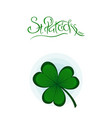 stpatrick s day lettering and green clover vector image