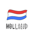 Hand drawn sketch of flag holland with doodle vector image