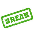 break inscription in rectangle frame green rubber vector image vector image