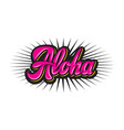 color with stylish inscription aloha vector image vector image