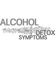 alcohol detox symptom text word cloud concept vector image vector image
