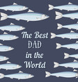 father day greeting card with text the best dad in vector image vector image