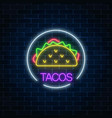neon glowing sign of tacos in circle frame on a vector image vector image