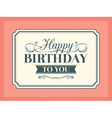 vintage birthday card frame design template vector image vector image