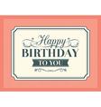 Vintage Birthday card frame design template vector image vector image