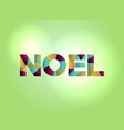noel concept colorful word art vector image vector image