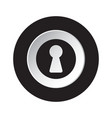 round black and white button - keyhole icon vector image vector image
