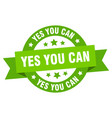 yes you can ribbon yes you can round green sign vector image vector image