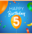 happy birthday 5 five year balloon party card vector image